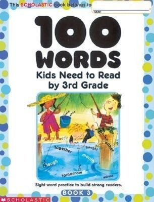 100 Words Kids Need to Read by 3rd Grade: Sight Word Practice to Build Strong Readers als Taschenbuch