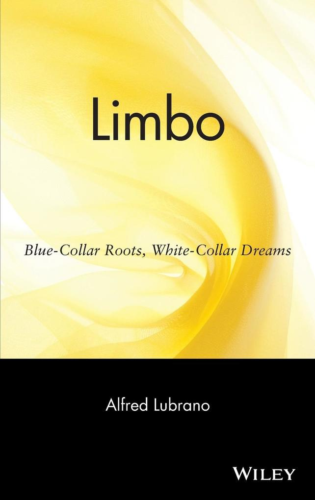 Limbo: Blue-Collar Roots, White-Collar Dreams als Buch