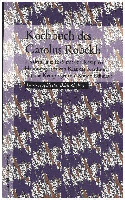 Kochbuch des Carolus Robekh als Buch von
