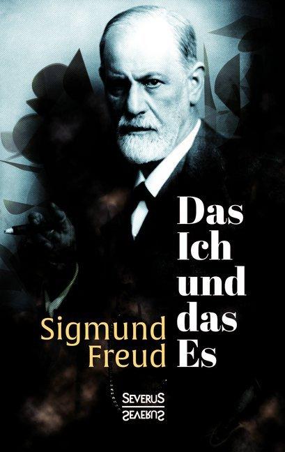 Das Ich und das Es als Buch von Sigmund Freud