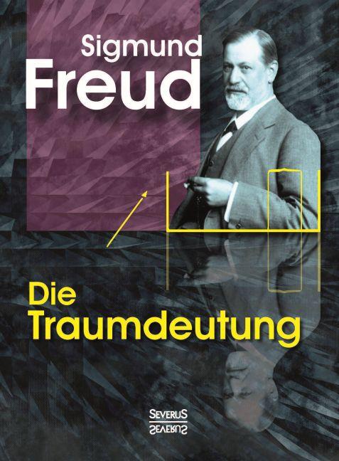 Die Traumdeutung als Buch von Sigmund Freud