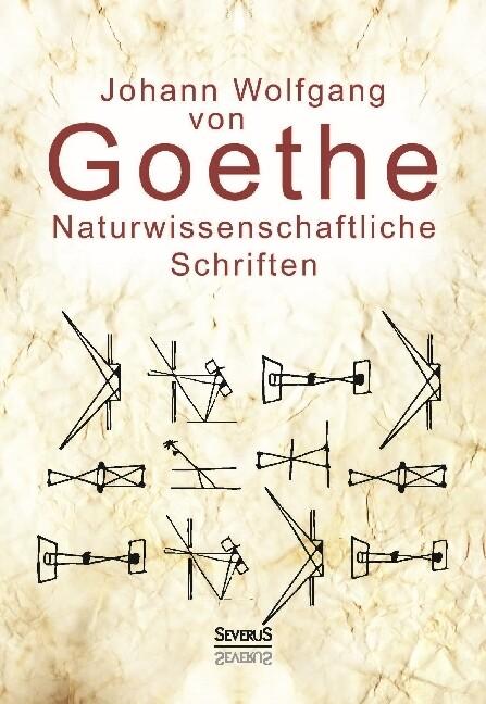 Naturwissenschaftliche Schriften: Optik und Farbenlehre, Physik als Buch