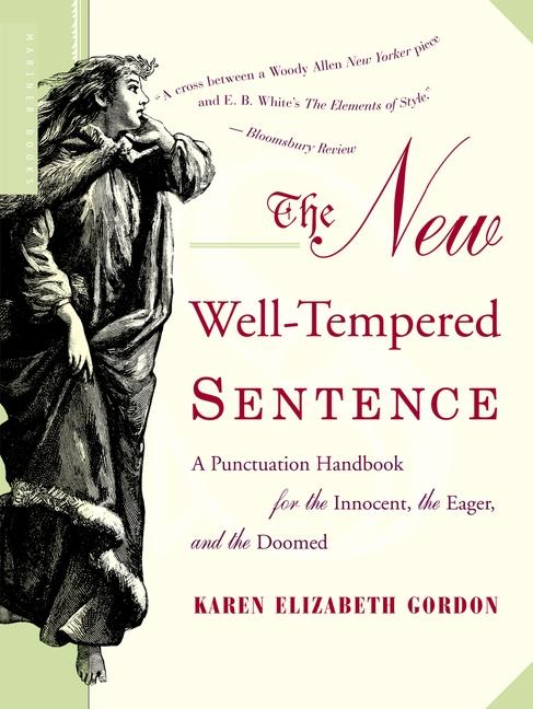 The New Well-Tempered Sentence: A Punctuation Handbook for the Innocent, the Eager, and the Doomed als Taschenbuch