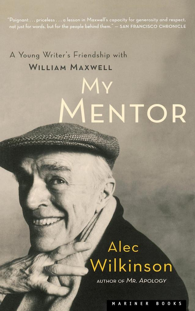My Mentor: A Young Man's Friendship with William Maxwell als Taschenbuch