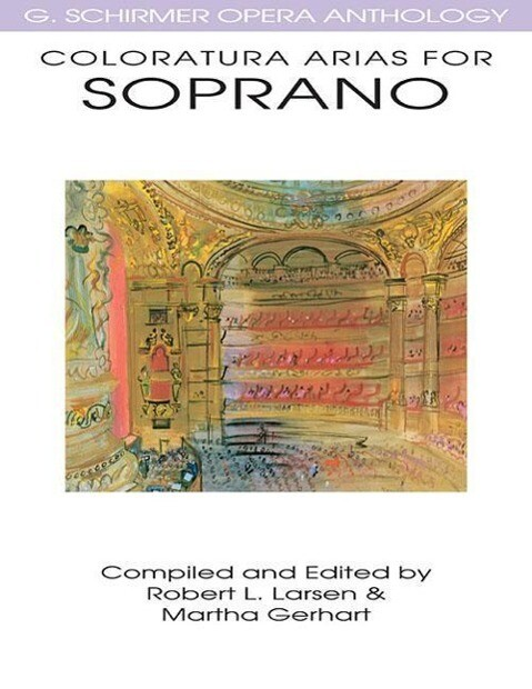 Coloratura Arias for Soprano: G. Schirmer Opera Anthology als Taschenbuch