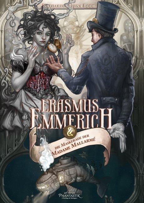 Erasmus Emmerich und die Maskerade der Madame Mallarmé als Taschenbuch