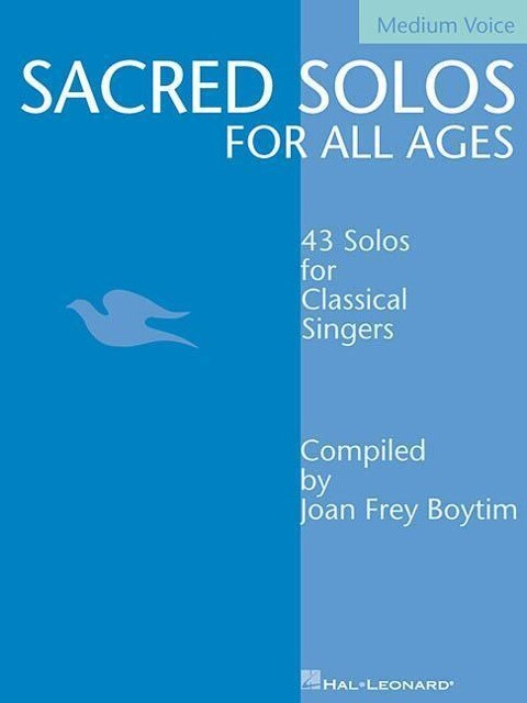 Sacred Solos for All Ages - Medium Voice: Medium Voice Compiled by Joan Frey Boytim als Taschenbuch