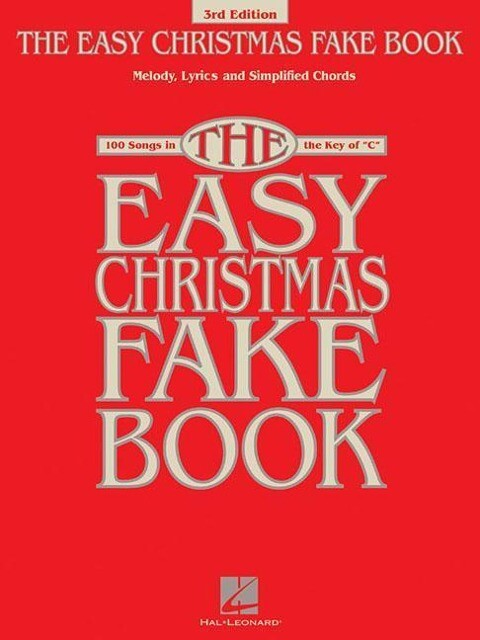 The Easy Christmas Fake Book: 100 Songs in the Key of C als Taschenbuch