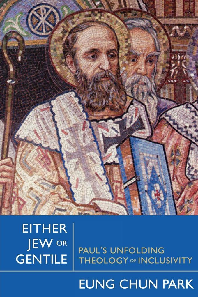 Either Jew or Gentile: Paul's Unfolding Theology of Inclusivity als Taschenbuch