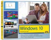 Windows 10 - Schnell zum Ziel: leicht verständlich erklärt