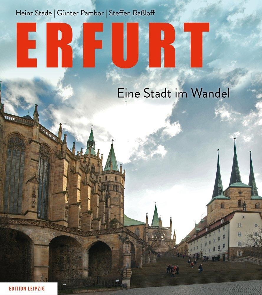Erfurt als Buch von Heinz Stade, Steffen Raßlof...