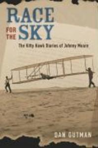 Race for the Sky: The Kitty Hawk Diaries of Johnny Moore als Buch