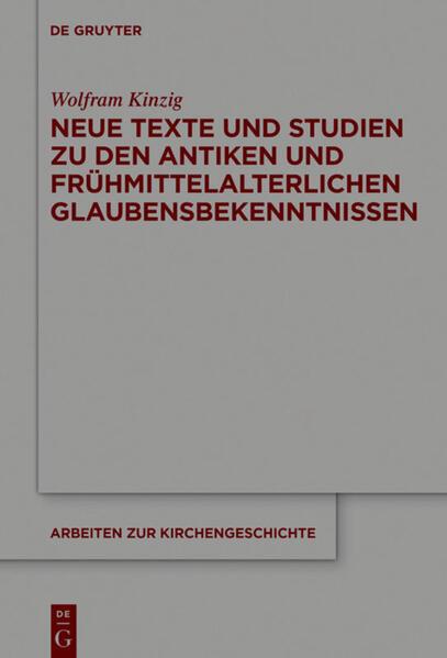 Neue Texte und Studien zu den antiken und frühmittelalterlichen Glaubensbekenntnissen als Buch