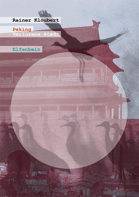 Peking als Buch von Rainer Kloubert