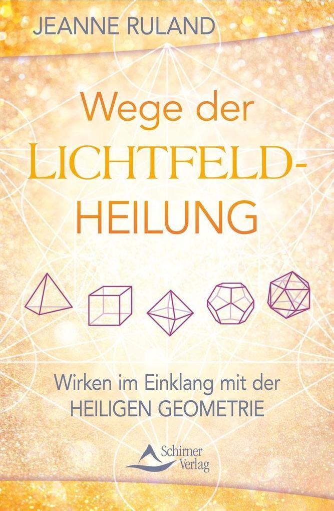 Wege der Lichtfeldheilung als Buch