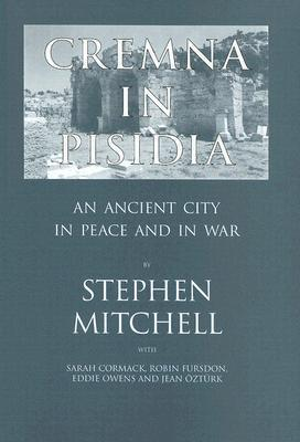 Cremna in Pisidia: An Ancient City in Peace and in War als Buch