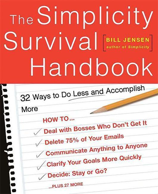 The Simplicity Survival Handbook: 32 Ways to Do Less and Accomplish More als Taschenbuch