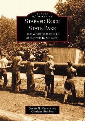 Starved Rock State Park:: The Work of the CCC Along the I&m Canal als Taschenbuch