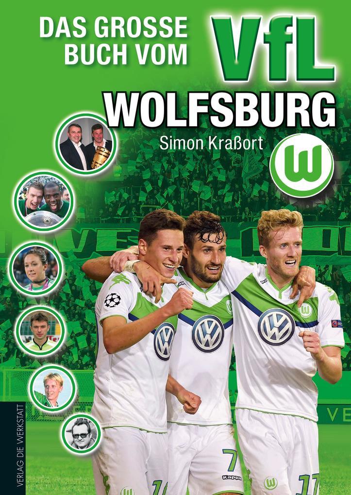 Das große Buch vom VfL Wolfsburg als Buch von Simon Kraßort