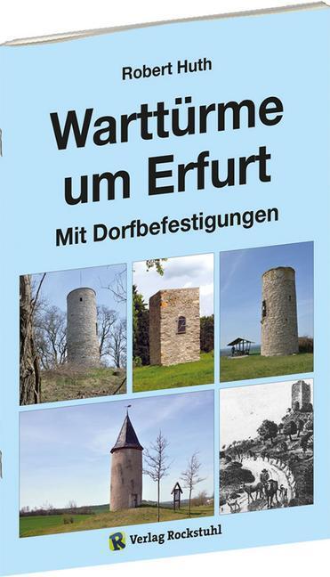 Warttürme um Erfurt als Buch von Robert Huth, H...