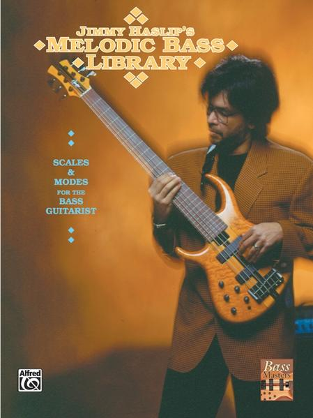 The Jimmy Haslip's Melodic Bass Library: Scales and Modes for the Bass Guitarist als Taschenbuch
