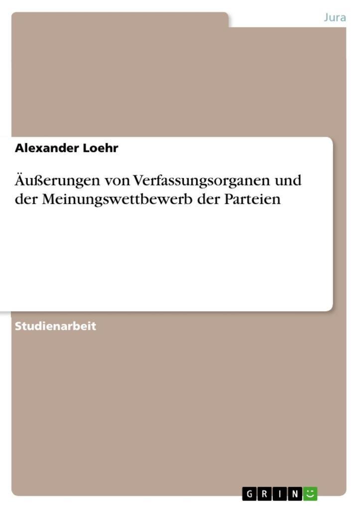 Äußerungen von Verfassungsorganen und der Meinu...