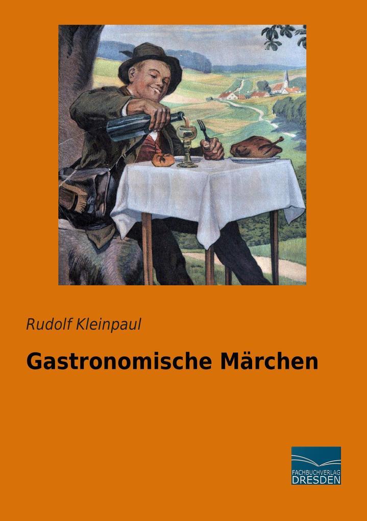 Gastronomische Märchen als Buch von Rudolf Klei...