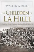 The Children of La Hille: Eluding Nazi Capture During World War II