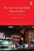 Reconstructing Adult Masculinities: Part-Time Work in Contemporary Japan