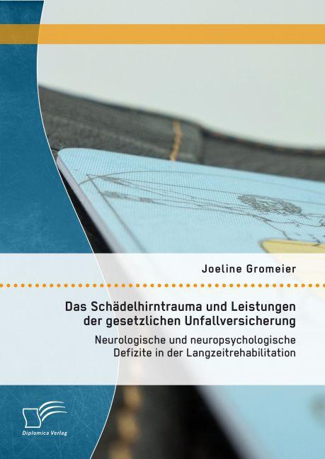 Das Schädelhirntrauma und Leistungen der gesetz...