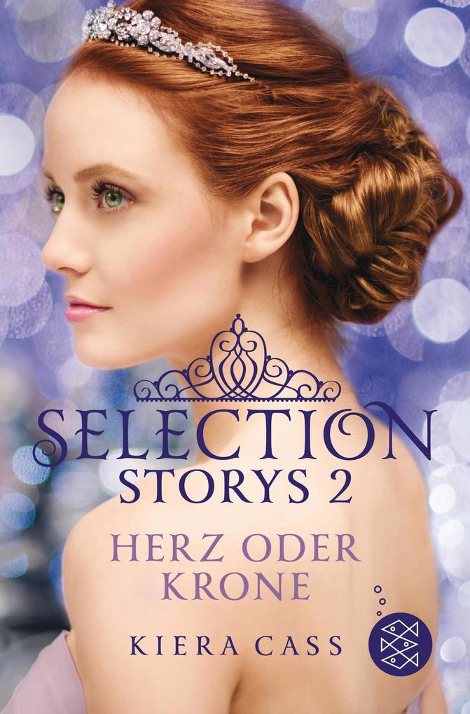 Selection Storys. Herz oder Krone als Taschenbuch