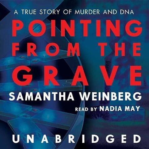 Pointing from the Grave: A True Story of Murder and DNA als Hörbuch