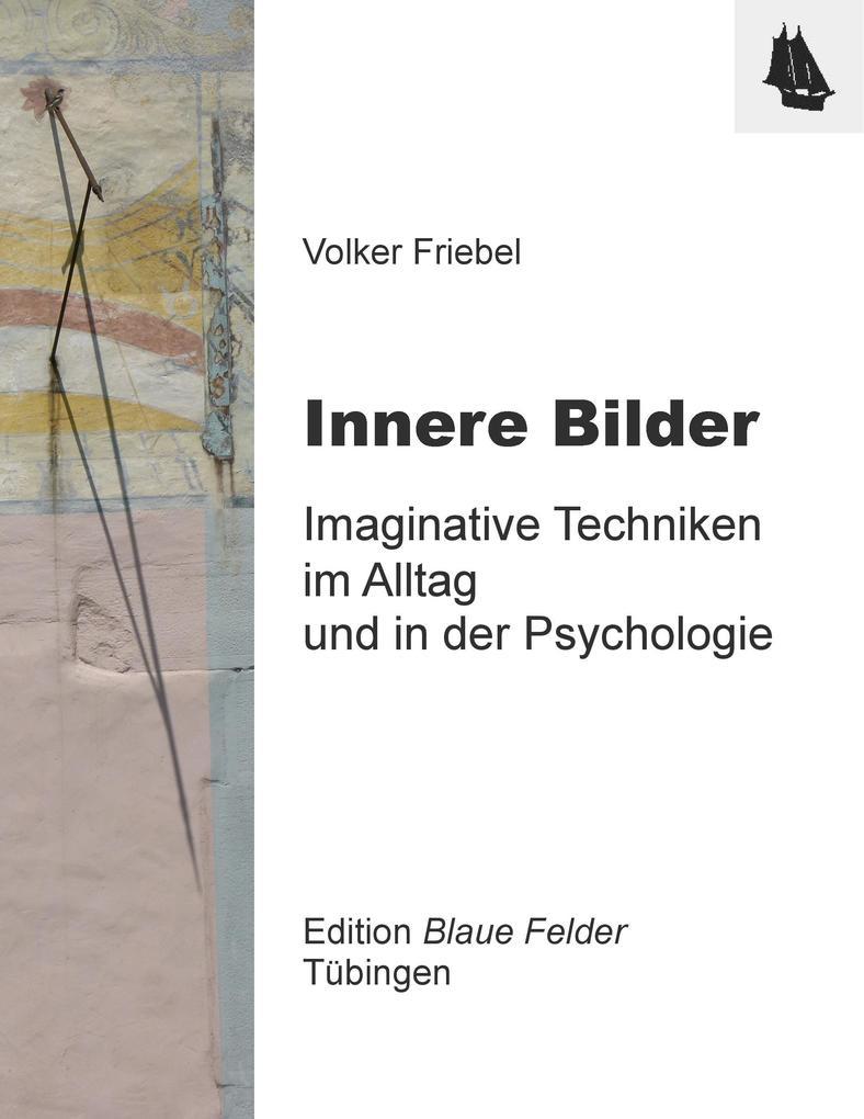Innere Bilder als Buch von Volker Friebel