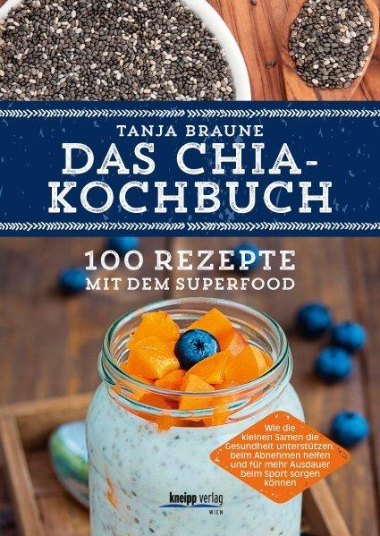 Das Chia-Kochbuch als Buch von Tanja Braune