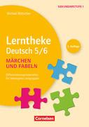 Lerntheke - Deutsch: Fabeln und Märchen: 5/6