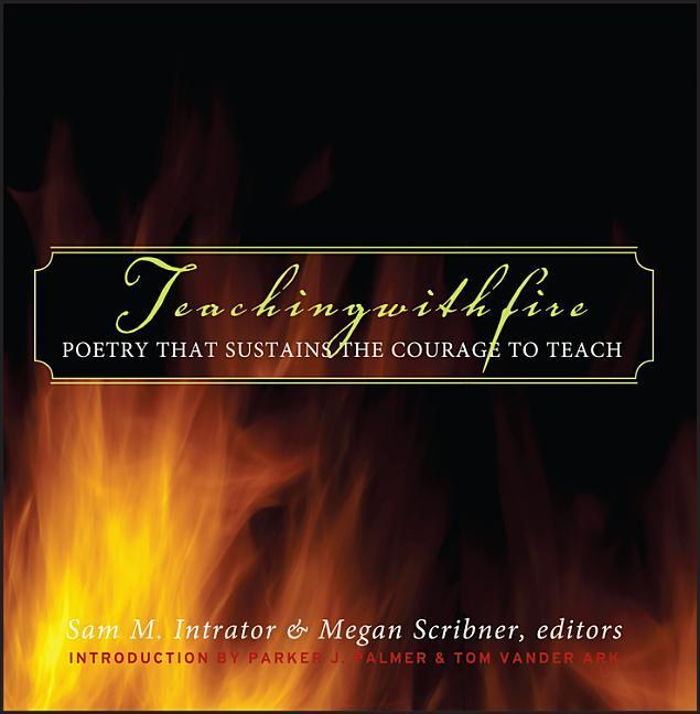 Teaching with Fire: Poetry That Sustains the Courage to Teach als Buch