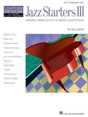 Jazz Starters III: Late Elementary Level Composer Showcase als Taschenbuch