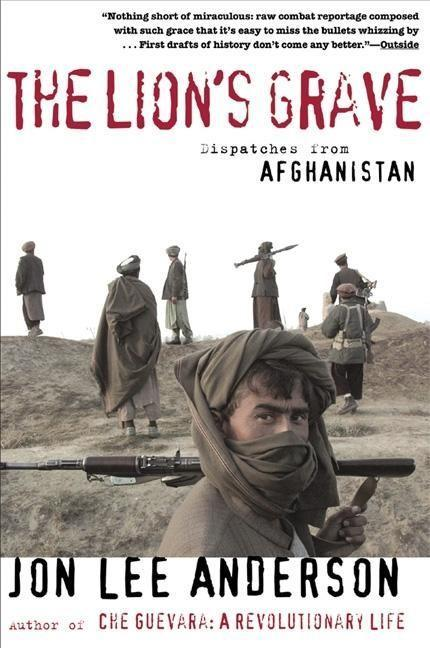 The Lion's Grave: Dispatches from Afghanistan als Taschenbuch