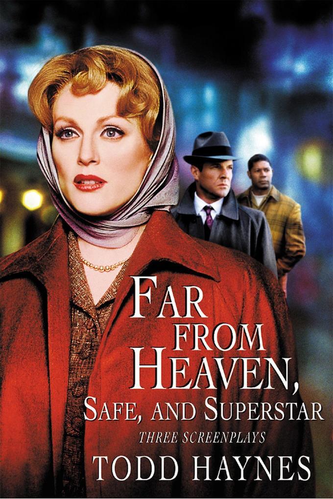 Far from Heaven, Safe, and Superstar: The Karen Carpenter Story: Three Screenplays als Taschenbuch