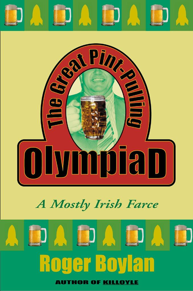 The Great Pint-Pulling Olympiad: A Mostly Irish Farce als Taschenbuch