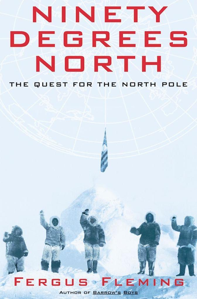 Ninety Degrees North: The Quest for the North Pole als Taschenbuch