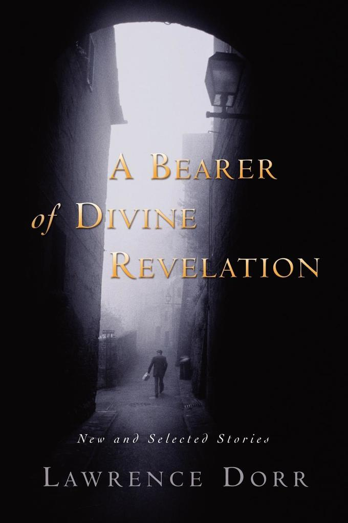 A Bearer of Divine Revelation: New and Selected Stories als Taschenbuch