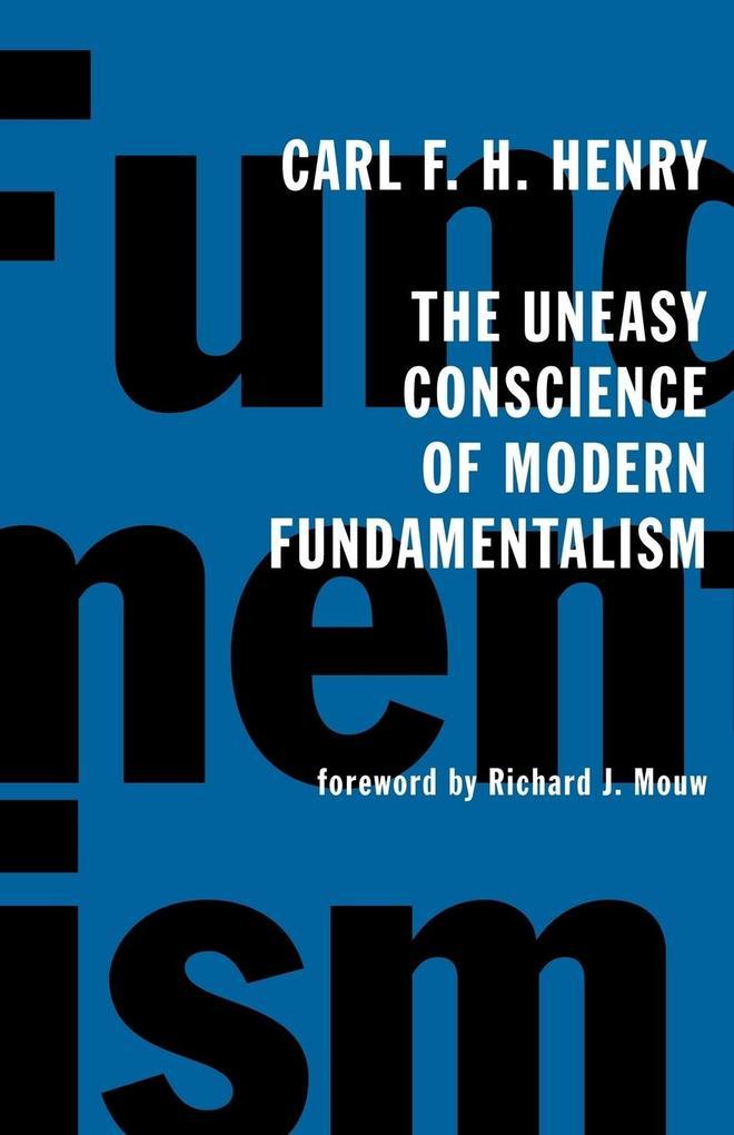 The Uneasy Conscience of Modern Fundamentalism als Taschenbuch