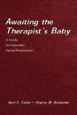 Awaiting the Therapist's Baby: A Guide for Expectant Parent-Practitioners als Buch