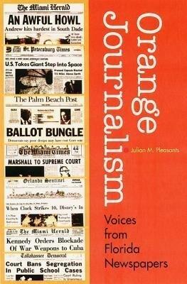 Orange Journalism: Voices from Florida Newspapers als Buch