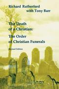 Death of a Christian: The Order of Christian Funerals (Revised)