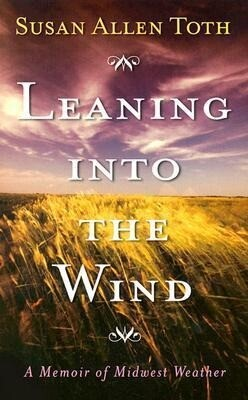 Leaning Into the Wind: A Memoir of Midwest Weather als Buch