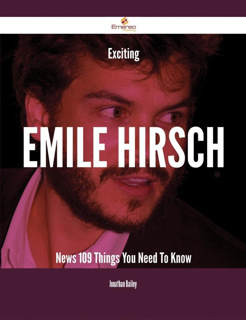 Exciting Emile Hirsch News - 109 Things You Nee...