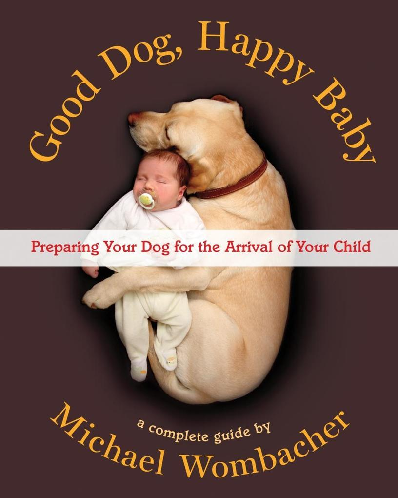 Good Dog, Happy Baby als eBook Download von Mic...
