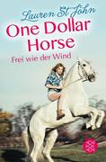 One Dollar Horse, Band 2 - Frei wie der Wind
